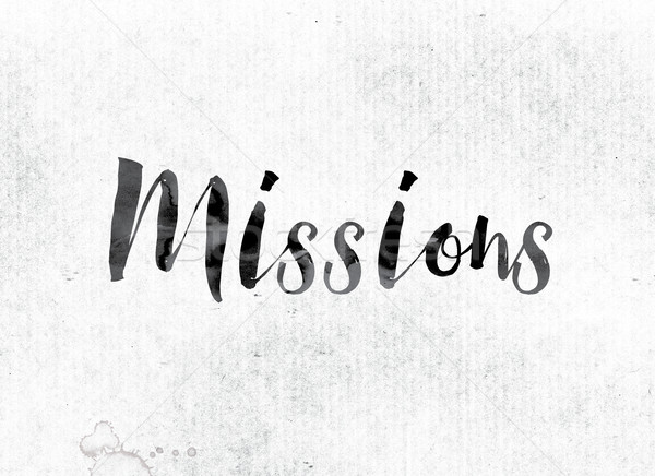 Missions Concept Painted in Ink Stock photo © enterlinedesign
