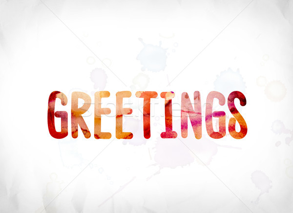 Stock photo: Greetings Concept Painted Watercolor Word Art
