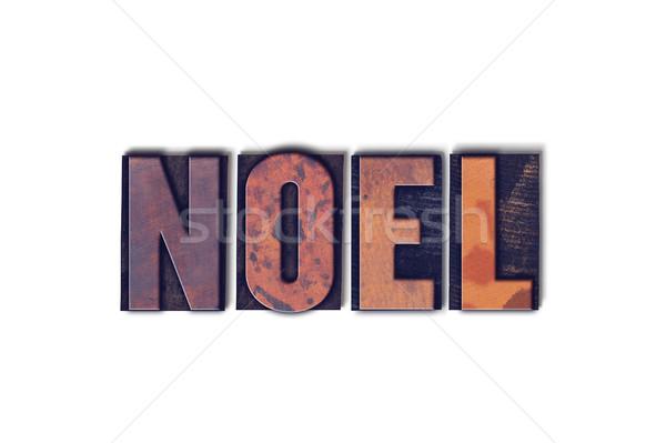 Noel Concept Isolated Letterpress Word Stock photo © enterlinedesign