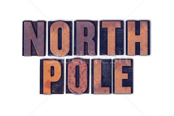 North Pole Concept Isolated Letterpress Word Stock photo © enterlinedesign