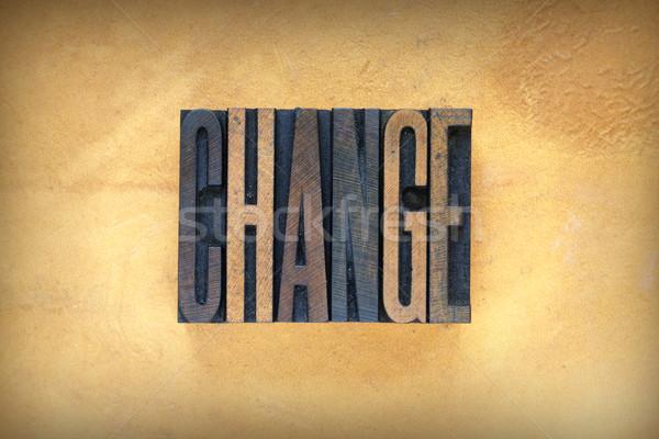 Change Letterpress Stock photo © enterlinedesign
