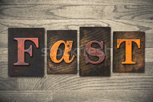 FAST Concept Wooden Letterpress Type Stock photo © enterlinedesign