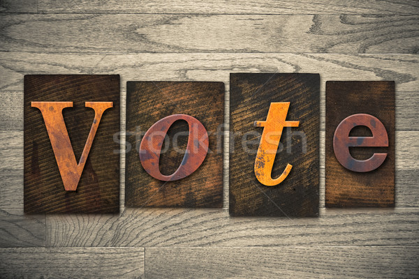 Vote Concept Wooden Letterpress Type Stock photo © enterlinedesign