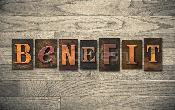 Benefit Wooden Letterpress Theme Stock photo © enterlinedesign