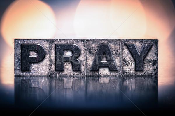 Pray Concept Vintage Letterpress Type Stock photo © enterlinedesign