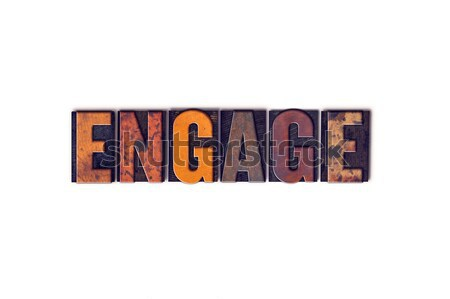 Engage Concept Isolated Letterpress Type Stock photo © enterlinedesign