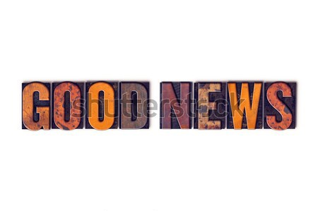 Good News Concept Isolated Letterpress Type Stock photo © enterlinedesign
