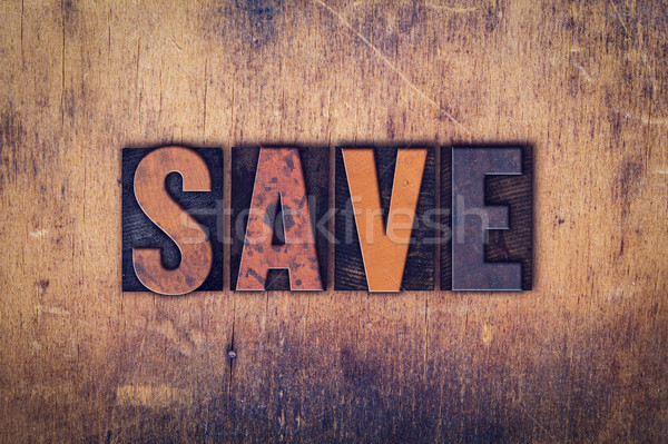 Stock photo: Save Concept Wooden Letterpress Type
