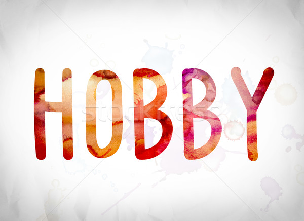 Hobby Concept Watercolor Word Art Stock photo © enterlinedesign