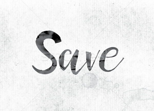 Save Concept Painted in Ink Stock photo © enterlinedesign