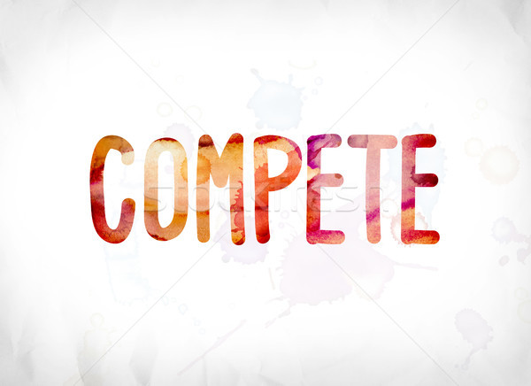 Compete Concept Painted Watercolor Word Art Stock photo © enterlinedesign