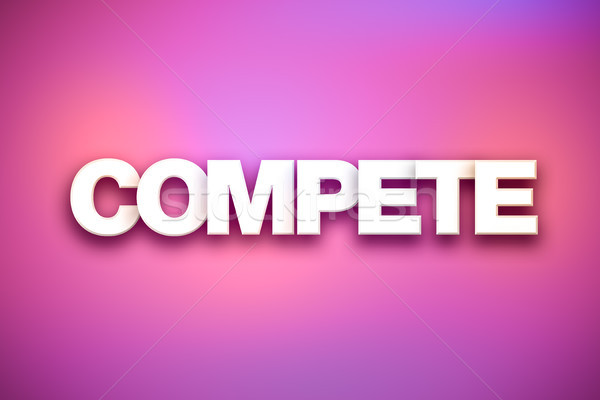 Compete Theme Word Art on Colorful Background Stock photo © enterlinedesign