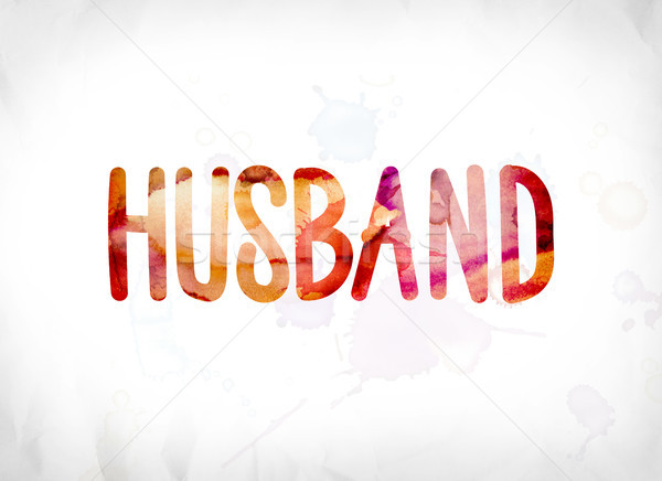 Husband Concept Painted Watercolor Word Art Stock photo © enterlinedesign