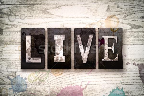 Live Concept Metal Letterpress Type Stock photo © enterlinedesign