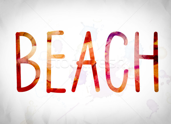 Beach Concept Watercolor Word Art Stock photo © enterlinedesign