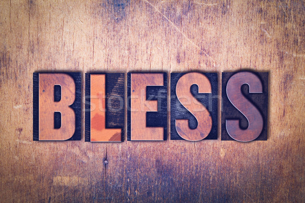 Bless Theme Letterpress Word on Wood Background Stock photo © enterlinedesign