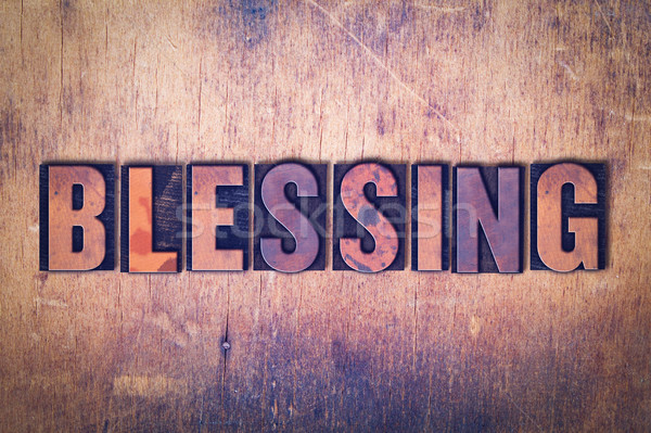 Blessing Theme Letterpress Word on Wood Background Stock photo © enterlinedesign
