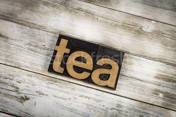 Stock photo: Tea Letterpress Word on Wooden Background