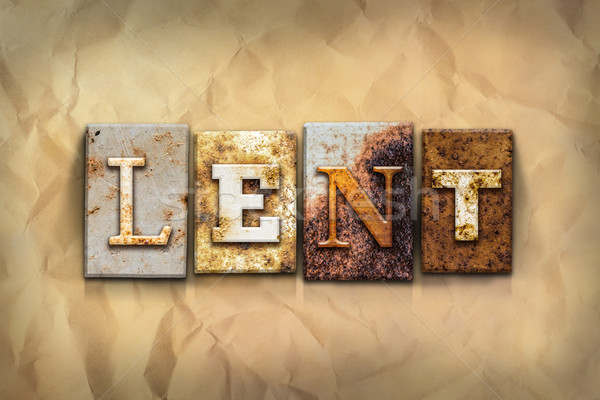 Lent Concept Rusted Metal Type Stock photo © enterlinedesign