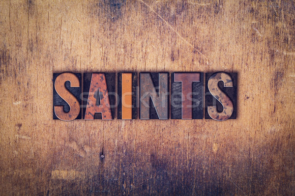 Saints Concept Wooden Letterpress Type Stock photo © enterlinedesign