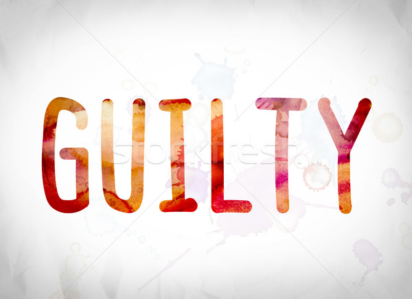 Guilty Concept Watercolor Word Art Stock photo © enterlinedesign