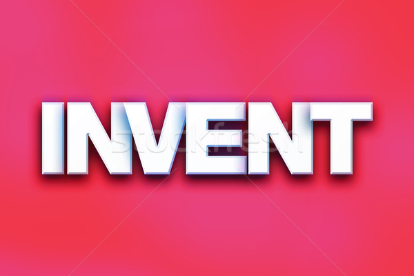 Invent Concept Colorful Word Art Stock photo © enterlinedesign