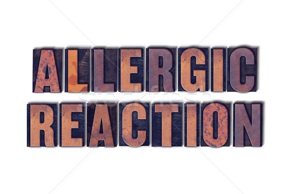 Allergic Reaction Concept Isolated Letterpress Word Stock photo © enterlinedesign