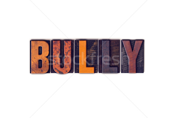 Bully Concept Isolated Letterpress Type Stock photo © enterlinedesign