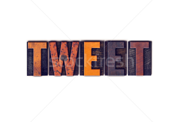 Tweet Concept Isolated Letterpress Type Stock photo © enterlinedesign