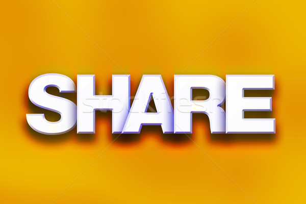 Share Concept Colorful Word Art Stock photo © enterlinedesign