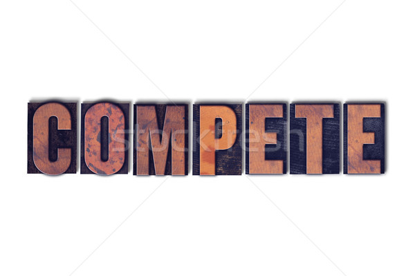 Compete Concept Isolated Letterpress Word Stock photo © enterlinedesign