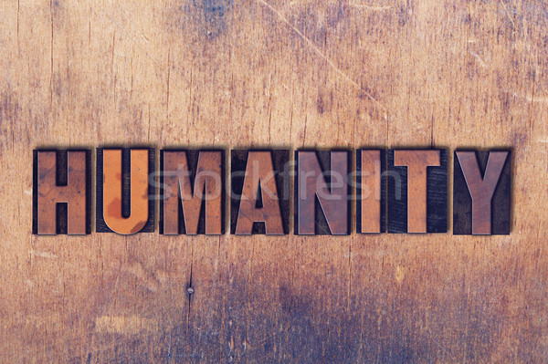 Humanity Theme Letterpress Word on Wood Background Stock photo © enterlinedesign