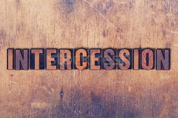 Inercession Theme Letterpress Word on Wood Background Stock photo © enterlinedesign