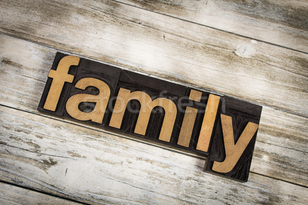 Stock photo: Family Letterpress Word on Wooden Background