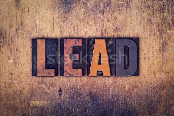 Lead Concept Wooden Letterpress Type Stock photo © enterlinedesign