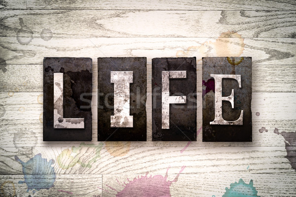 Life Concept Metal Letterpress Type Stock photo © enterlinedesign