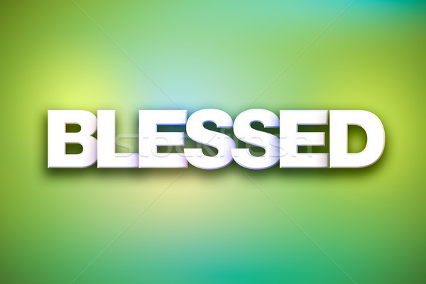 Blessed Theme Word Art on Colorful Background Stock photo © enterlinedesign
