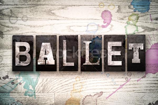 Ballet Concept Metal Letterpress Type Stock photo © enterlinedesign