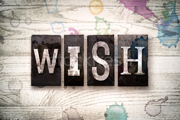 Wish Concept Metal Letterpress Type Stock photo © enterlinedesign