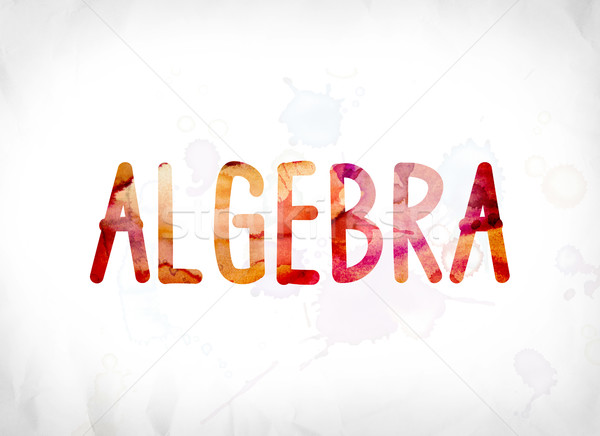 Algebra Concept Painted Watercolor Word Art Stock photo © enterlinedesign