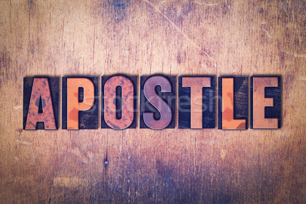 Apostle Theme Letterpress Word on Wood Background Stock photo © enterlinedesign