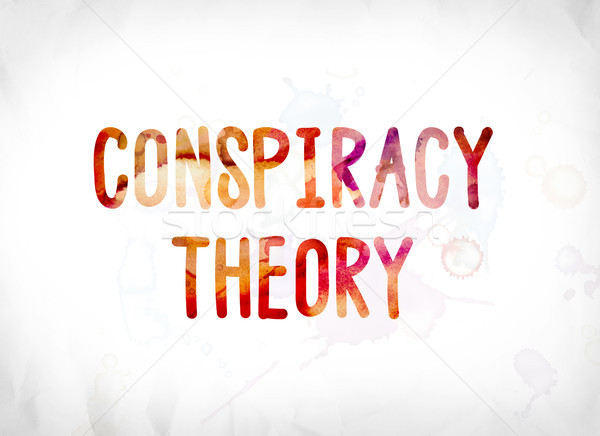 Conspiracy Theory Concept Painted Watercolor Word Art Stock photo © enterlinedesign