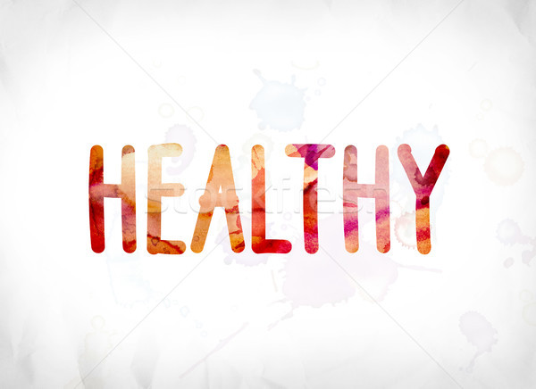 Healthy Concept Painted Watercolor Word Art Stock photo © enterlinedesign