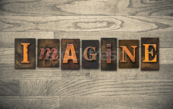 Imagine Wooden Letterpress Theme Stock photo © enterlinedesign