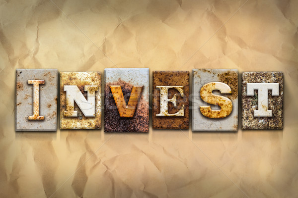 Invest Concept Rusted Metal Type Stock photo © enterlinedesign