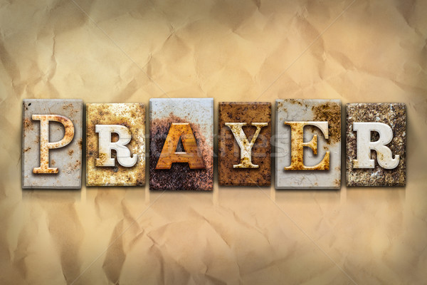 Prayer Concept Rusted Metal Type Stock photo © enterlinedesign