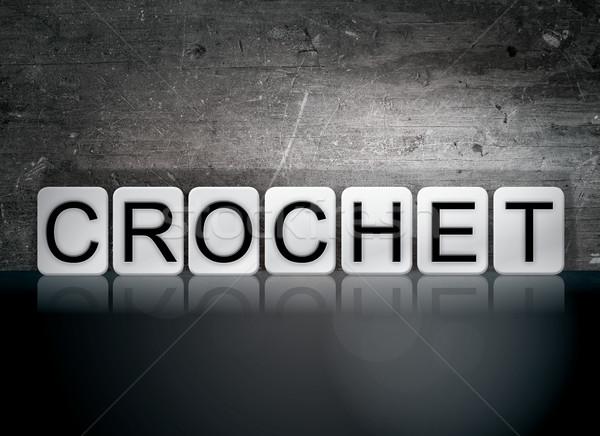 Crochê azulejos cartas palavra escrito branco Foto stock © enterlinedesign