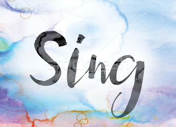 Sing Colorful Watercolor and Ink Word Art Stock photo © enterlinedesign