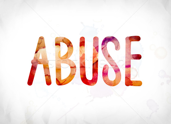 Abuse Concept Painted Watercolor Word Art Stock photo © enterlinedesign