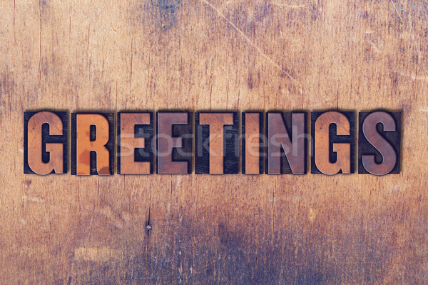 Greetings Theme Letterpress Word on Wood Background Stock photo © enterlinedesign